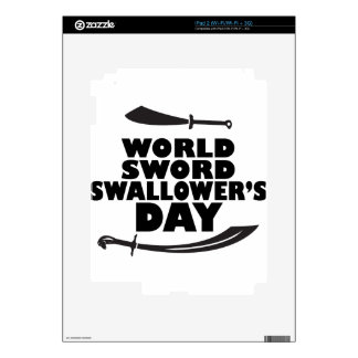 World Sword Swallower's Day - Appreciation Day iPad 2 Skin