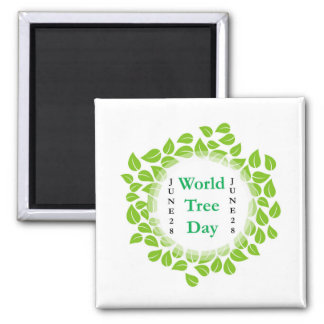 World tree day june 28 2 inch square magnet