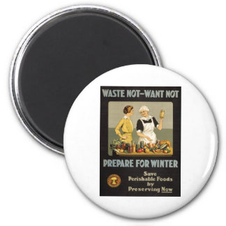 World War 1 poster. Waste not, want not. 2 Inch Round Magnet