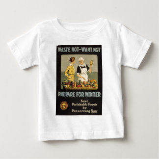 World War 1 poster. Waste not, want not. Baby T-Shirt