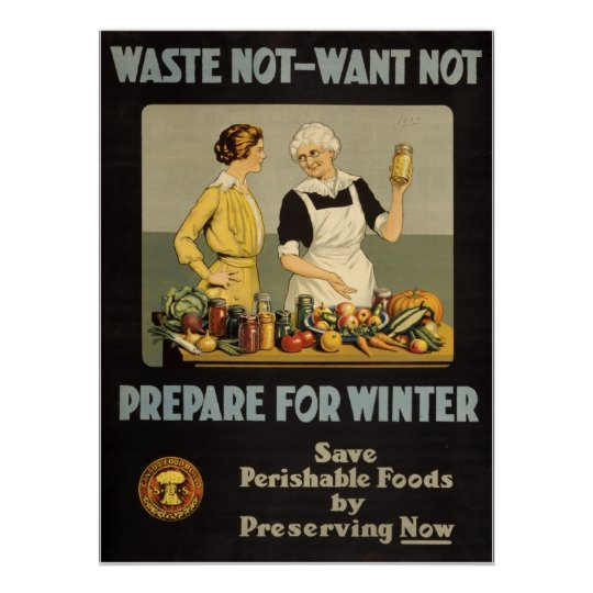 World War 1 poster. Waste not, want not. Poster