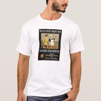 World War 1 poster. Waste not, want not. T-Shirt