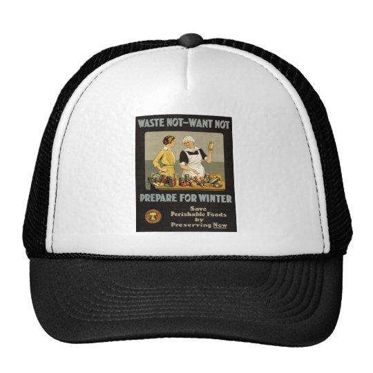 World War 1 poster. Waste not, want not. Trucker Hat