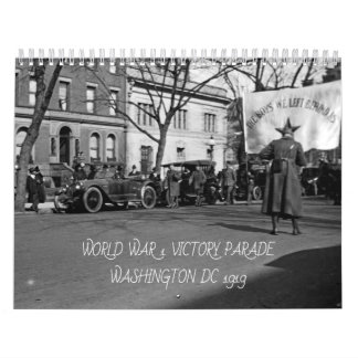 WORLD WAR 1 VICTORY PARADE AND WASHINGTON DC 1919 CALENDAR