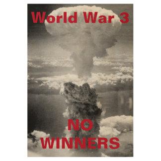 World War 3...No Winners Wood Poster