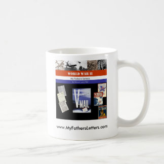 World War II coffee mug- My Father's Letters Coffee Mug
