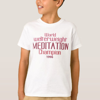 World Welterweight Meditation Champion T-Shirt