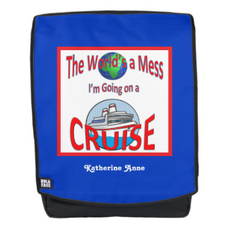 World's a Mess Cruise Humor Blue Personalized Backpack