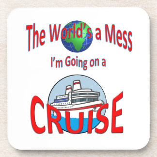 World's a Mess Cruise Humor Drink Coaster
