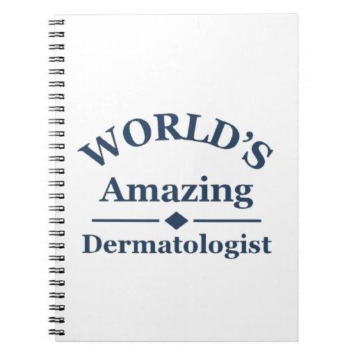 World's amazing Dermatologist Spiral Note Books
