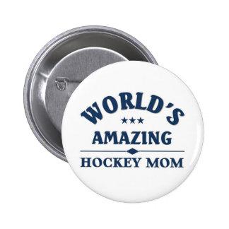 World's amazing Hockey Mom Pinback Buttons
