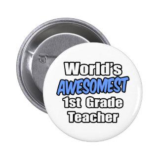 World's Awesomest 1st Grade Teacher Button