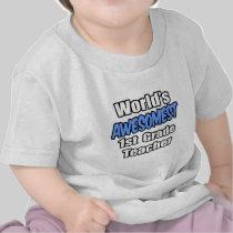 World's Awesomest 1st Grade Teacher T Shirt