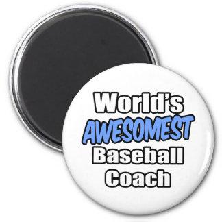 World's Awesomest Baseball Coach Refrigerator Magnets