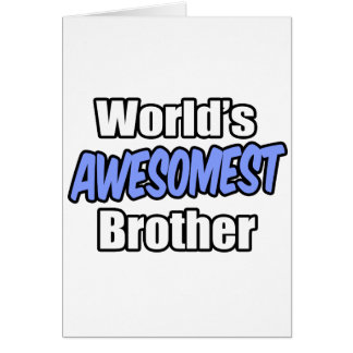 World's Awesomest Brother Card