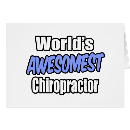 World's Awesomest Chiropractor Card