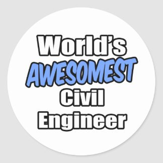 World's Awesomest Civil Engineer Classic Round Sticker
