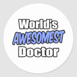 World's Awesomest Doctor Round Stickers