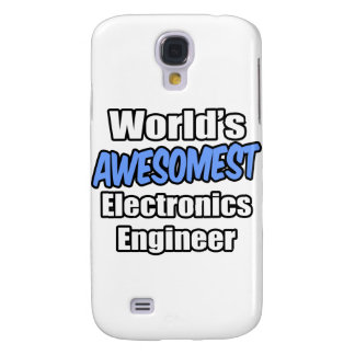 World's Awesomest Electronics Engineer Galaxy S4 Cases