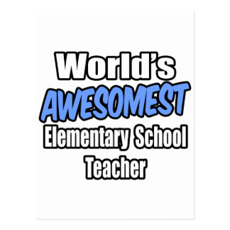 World's Awesomest Elementary School Teacher Postcards