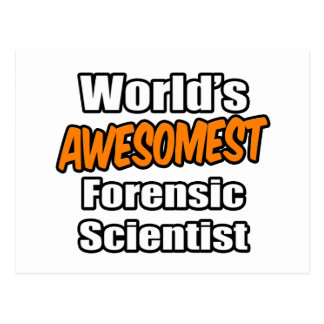 World's Awesomest Forensic Scientist Postcard