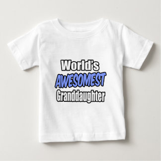 World's Awesomest Granddaughter Baby T-Shirt