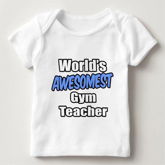 World's Awesomest Gym Teacher Baby T-Shirt