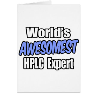 World's Awesomest HPLC Expert Card