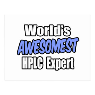 World's Awesomest HPLC Expert Postcard
