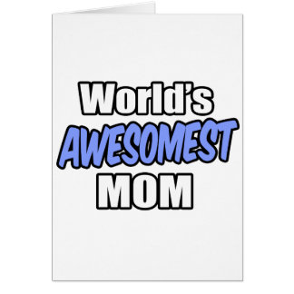 World's Awesomest Mom Card