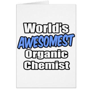World's Awesomest Organic Chemist Greeting Cards