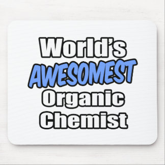 World's Awesomest Organic Chemist Mouse Pad