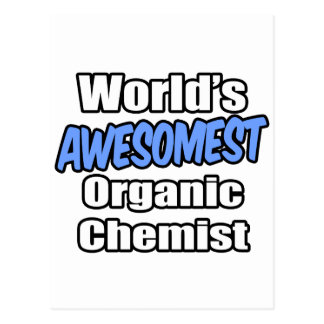 World's Awesomest Organic Chemist Post Cards