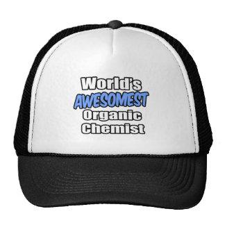 World's Awesomest Organic Chemist Trucker Hats