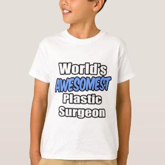 World's Awesomest Plastic Surgeon T-Shirt