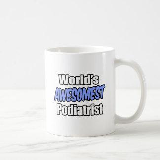World's Awesomest Podiatrist Coffee Mug