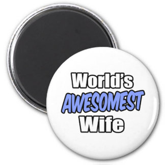 World's Awesomest Wife 2 Inch Round Magnet