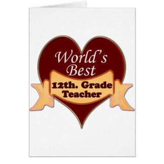 World's Best 12th. Grade Teacher Greeting Card