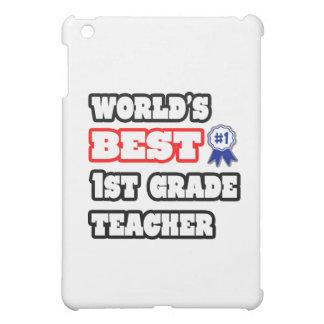World's Best 1st Grade Teacher iPad Mini Case