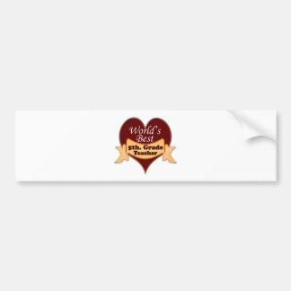 World's Best 5th. Grade Teacher Bumper Sticker