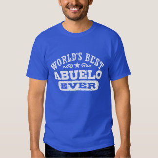 World's Best Abuelo Ever Shirts