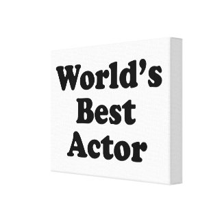 World's Best Actor Stretched Canvas Prints