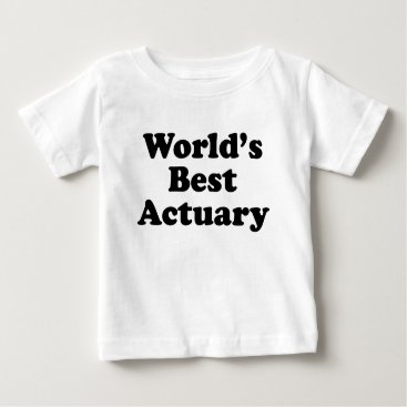 Professional Business World's Best Actuary Baby T-Shirt