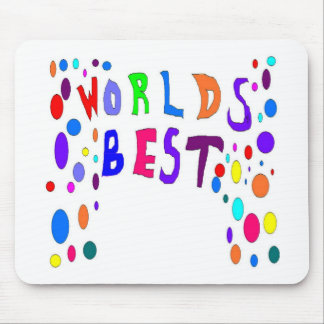 Worlds Best Add Your OWN Text Mouse Pad