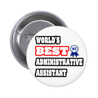 World's Best Administrative Assistant Buttons