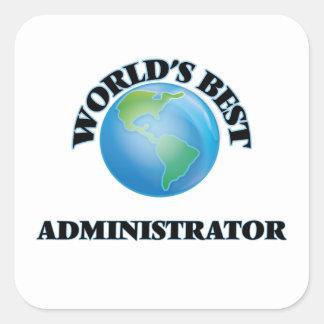 World's Best Administrator Square Sticker