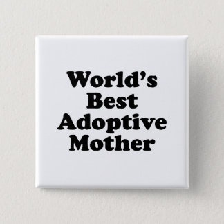 World's Best Adoptive Mother Pinback Button