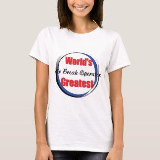 Worlds Best Air Break operator T-Shirt