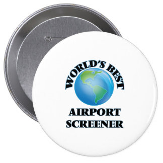 World's Best Airport Screener Pinback Buttons