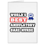 World's Best Ambulatory Care Nurse Greeting Card